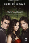 Diários Do Vampiro - Diários De Stefan: Sede De Sangue - Volume 2 - Kevin Williamson E Julie Plec