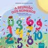 A reunião dos números: poesias para ler, contar e aprender