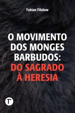 O movimento dos monges barbudos