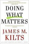 Doing What Matters: The Revolutionary Old-School Approach To Business