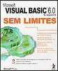 Visual Basic 6.0 Expert Sem Limites