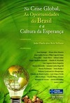 Na crise global, as oportunidades do Brasil e a cultura da esperança