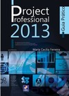 MICROSOFT PROJECT PROFESSIONAL 2013 - GUIA PRÁTICO