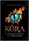 KORA - O PRESSENTIMENTO DO DRAGAO