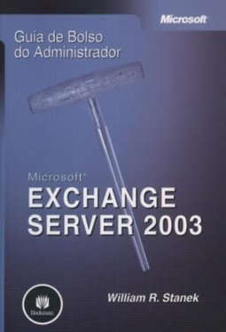 Microsoft Exchange Server 2003: Guia de Bolso do Administrador