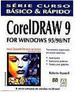 Série Curso Básico e Rápido : CorelDraw 9 For Windows 95/98/NT