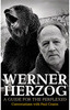 Werner Herzog: A Guide for the Perplexed - Conversations with Paul Cronin