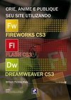Crie, Anime e Publique Seu Site Utilizando Fireworks CS3, Flash CS3...