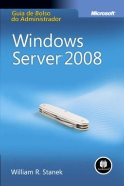 Windows Server 2008 : Guia de Bolso do Administrador