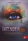 Incendeia-Me - Volume 1