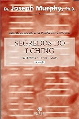 Segredos do I Ching: Entenda os Hexagramas