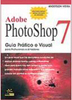 Adobe Photoshop 7: Guia Prático e Visual