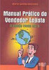 Manual Prático do Vendedor Lojista: a Venda Como Ela é