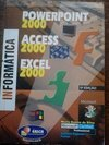 Power Point 2000, Acess 2000 e Excel 2000