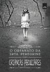 O Orfanato da Srta Peregrine para Crianças Peculiares #1