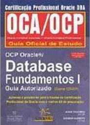 OCP Oracle 9i: Database Fundamentos I: Guia Autorizado (Exame 1Z0-031)