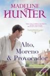 Alto, Moreno & Provocador (Os Libertinos #2)
