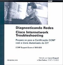 Diagnosticando Redes Cisco Internetwork Troubleshooting