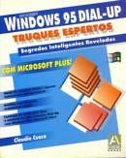 Windows 95 Dial-up com Microsoft Plus! Truques Espertos