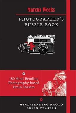 PHOTOGRAPHER'S PUZZLE BOOK: MIND-BENDING...TEASERS