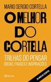 O melhor de Cortella (ideias, frases e inspirações #1)