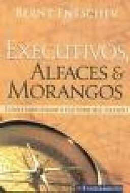 Executivos, Alfaces e Morangos