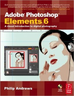 Adobe Photoshop Elements 6: A Visual Introduction To Digital ...